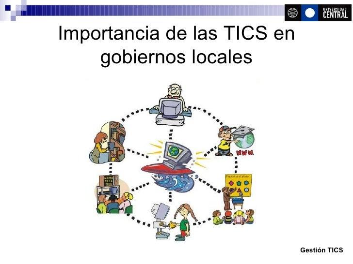 Importancia de las TICS en gobiernos locales Gestión TICS