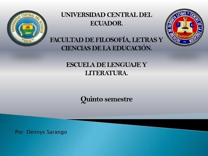 UNIVERSIDAD CENTRAL DEL                        ECUADOR.            FACULTAD DE FILOSOFÍA, LETRAS Y               CIENCIAS ...