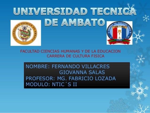 FACULTAD CIENCIAS HUMANAS Y DE LA EDUCACION            CARRERA DE CULTURA FISICA  NOMBRE: FERNANDO VILLACRES             G...