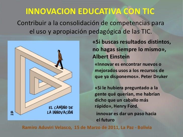 INNOVACION EDUCATIVA CON TIC<br />Contribuir a la consolidación de competencias para el uso y apropiación pedagógica de la...