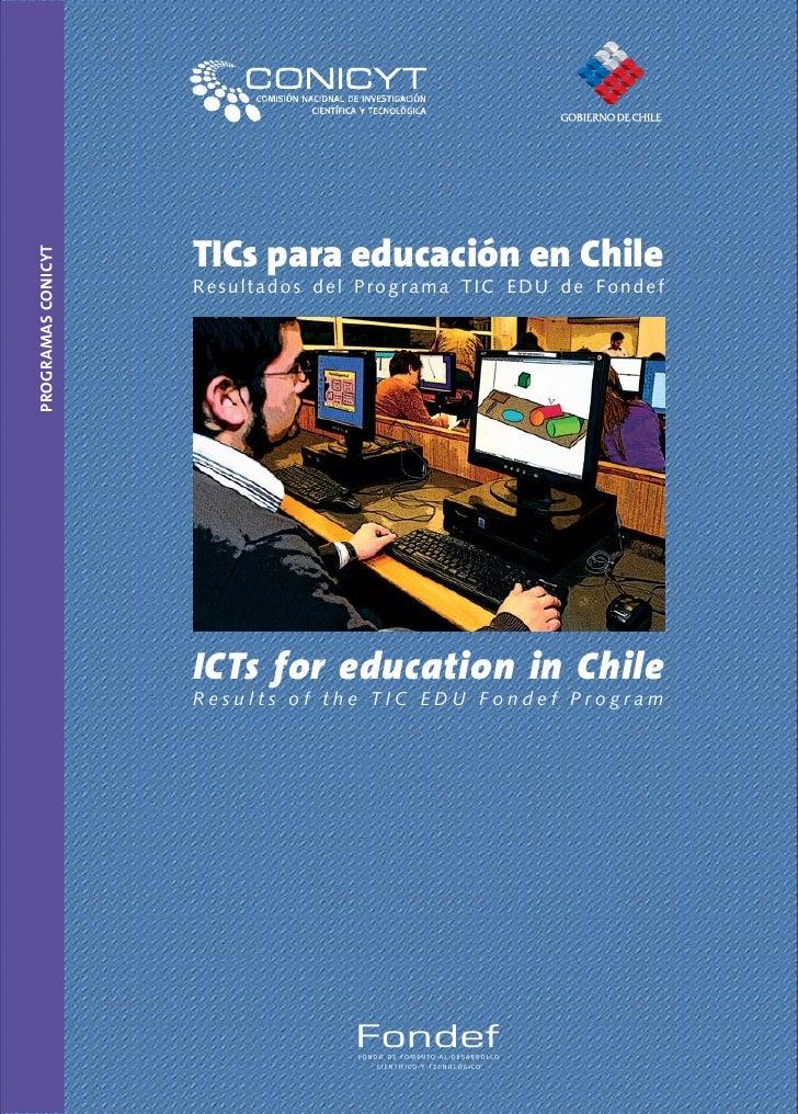 TICs para educación en Chile Programas CoNICYT                         Res u l tad o s d e l Progr ama TIC ED U de Fondef ...