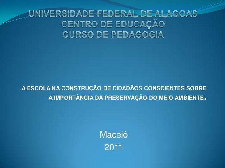 A ESCOLA NA CONSTRUÇÃO DE CIDADÃOS CONSCIENTES SOBRE       A IMPORTÂNCIA DA PRESERVAÇÃO DO MEIO AMBIENTE.                 ...