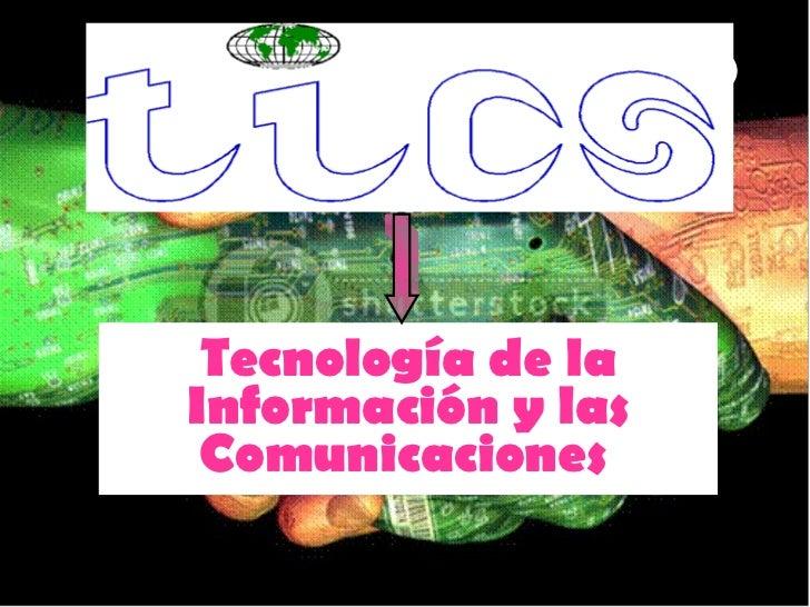 Tecnología de la Información y las Comunicaciones
