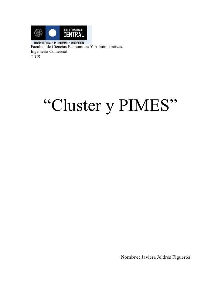 """Facultad de Ciencias Económicas Y Administrativas. Ingeniería Comercial. TICS           """"Cluster y PIMES""""                 ..."""