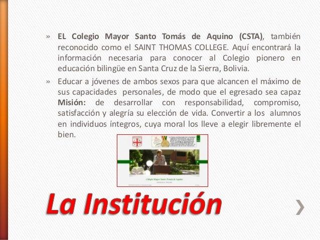 » EL Colegio Mayor Santo Tomás de Aquino (CSTA), también reconocido como el SAINT THOMAS COLLEGE. Aquí encontrará la infor...