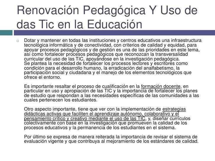 Renovación Pedagógica Y Uso de das Tic en la Educación<br />Dotar y mantener en todas las instituciones y centros educativ...