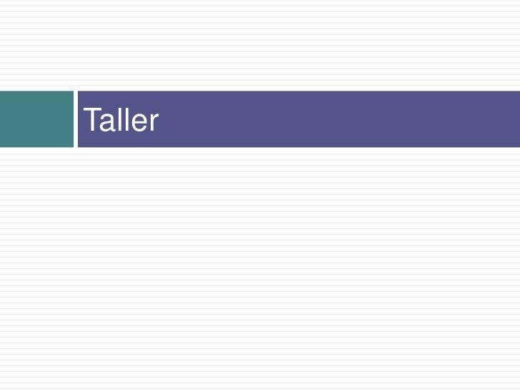 Taller<br />