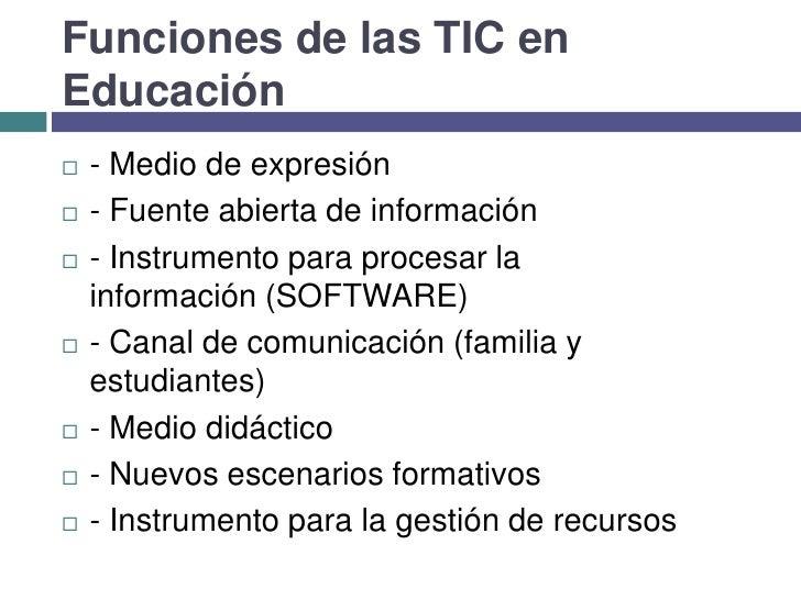 Funciones de las TIC en Educación<br />-Medio de expresión<br />-Fuente abierta de información<br />-Instrumento para ...