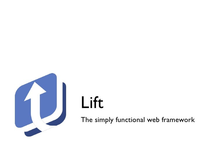 Lift The simply functional web framework