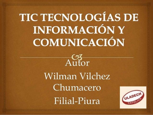 Autor Wilman Vilchez Chumacero Filial-Piura