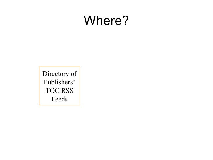 Where? Directory of Publishers' TOC RSS Feeds