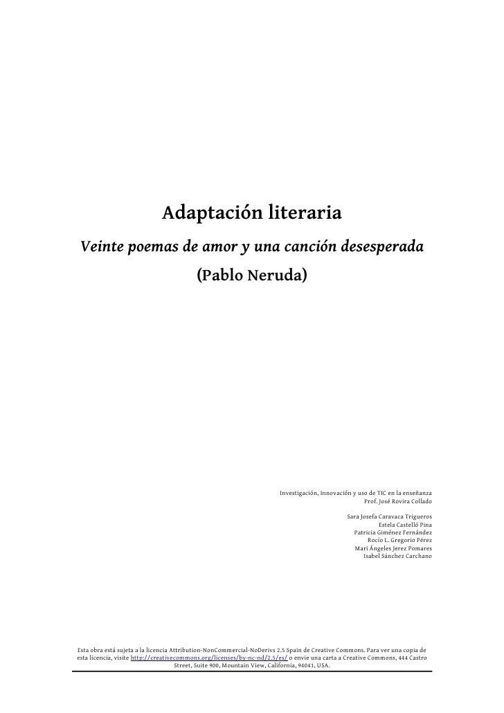 Adaptación literaria Veinte poemas de amor y una canción desesperada                                          (Pablo Nerud...