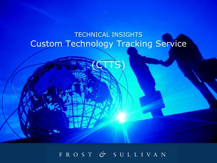 TECHNICAL INSIGHTS Custo m Technology Tracking Service (CTTS)