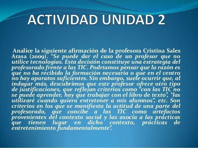 """Analice la siguiente afirmación de la profesora Cristina SalesArasa (2009). """"Se puede dar el caso de un profesor que nouti..."""