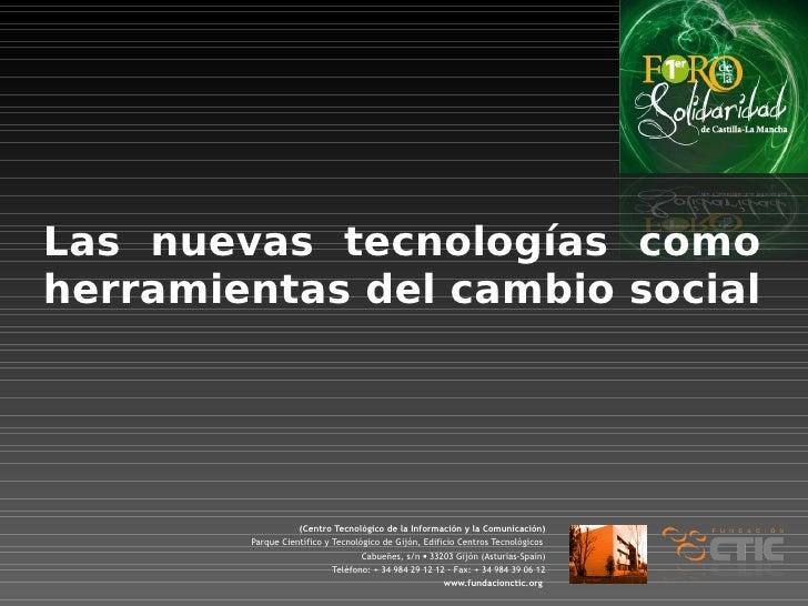 Las nuevas tecnologías como herramientas del cambio social                        (Centro Tecnológico de la Información y ...