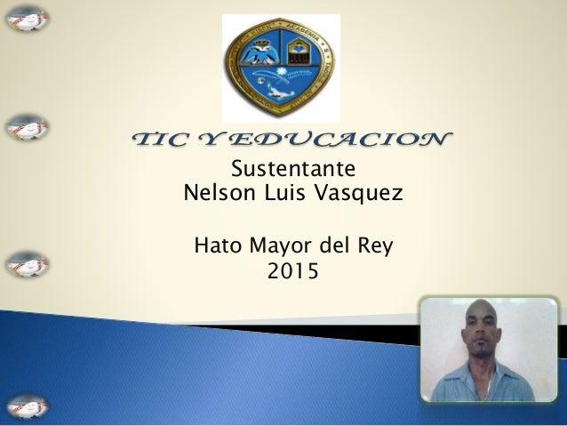 Sustentante Nelson Luis Vasquez Hato Mayor del Rey 2015