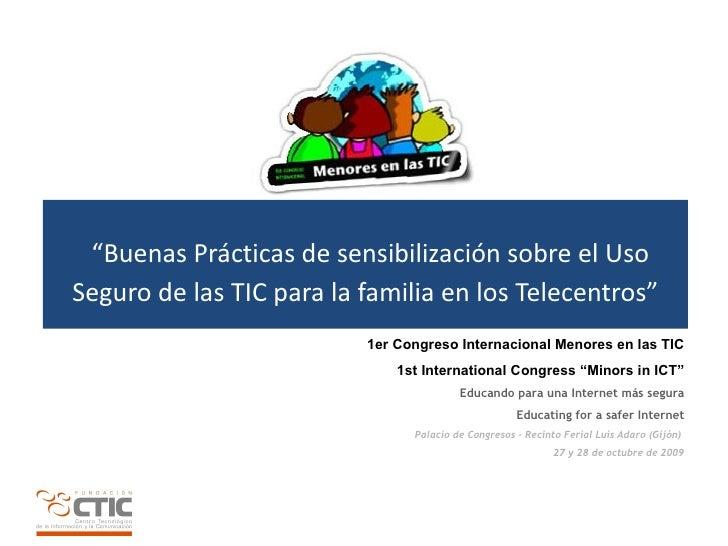 """"""" Buenas Prácticas de sensibilización sobre el Uso Seguro de las TIC para la familia en los Telecentros"""""""