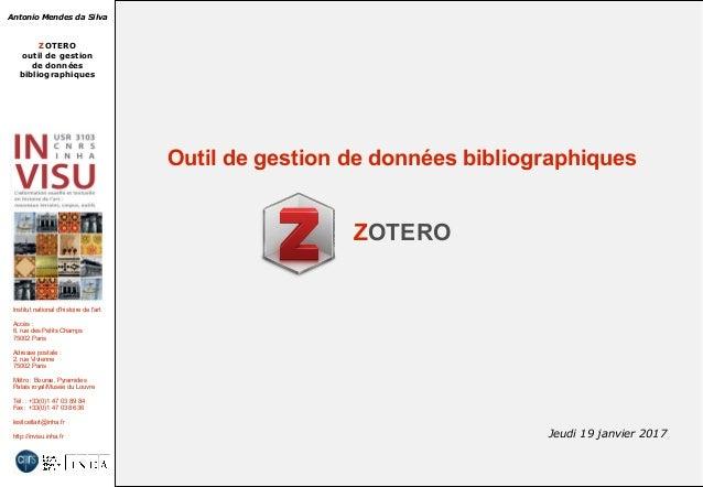Antonio Mendes da Silva ZOTERO outil de gestion de données bibliographiques Institut national d'histoire de l'art Accès : ...
