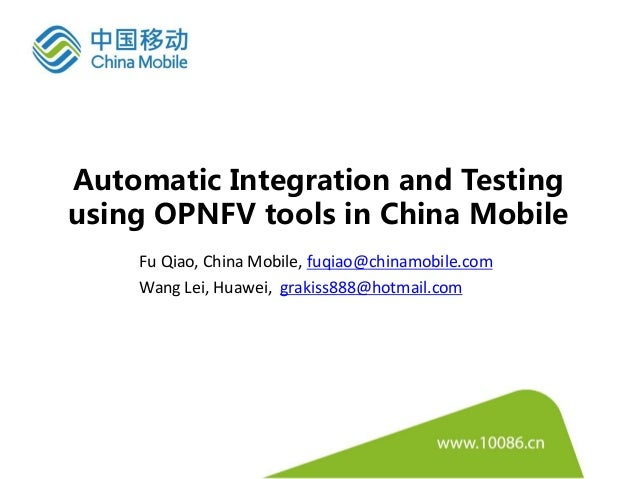 Automatic Integration, Testing and Certification of NFV in China Mobi…