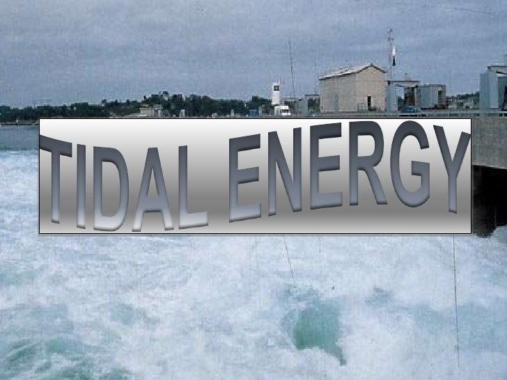 TIDAL ENERGY<br />