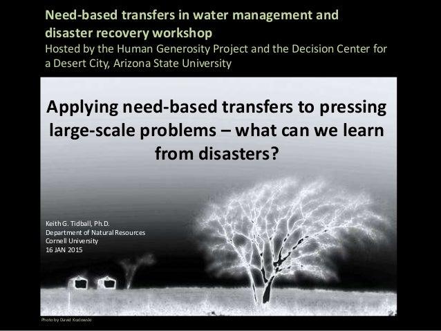 Need-based transfers in water management and disaster recovery workshop Hosted by the Human Generosity Project and the Dec...