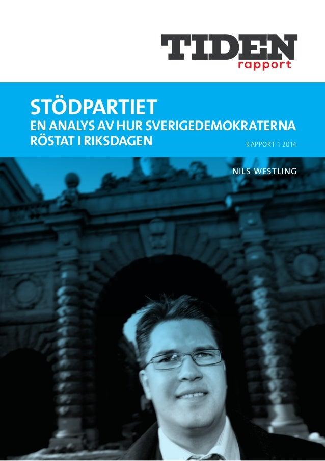 STÖDPARTIET EN ANALYS AV HUR SVERIGEDEMOKRATERNA RÖSTAT I RIKSDAGEN RAPPORT 1 2014 NILS WESTLING