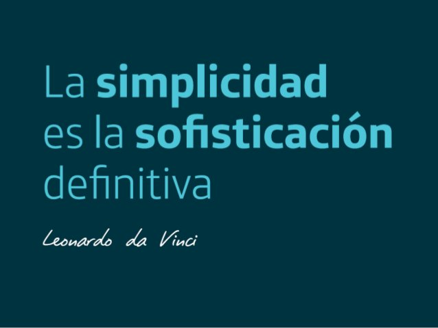 You have to work hard to get your thinking clean to make it simple