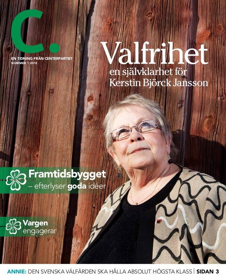 en tidning från centerpartiet nummer 1 2012                   Valfrihet                                   en självklarhet ...