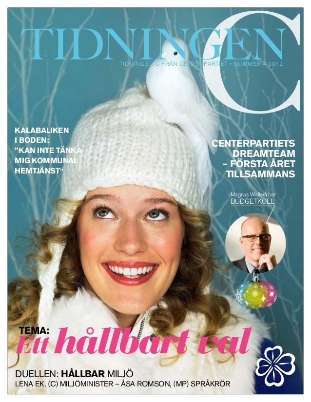 tidningen c från centerpartiet • NUMMER 4-2012Kalabalikeni Boden:                                            Centerpartiet...