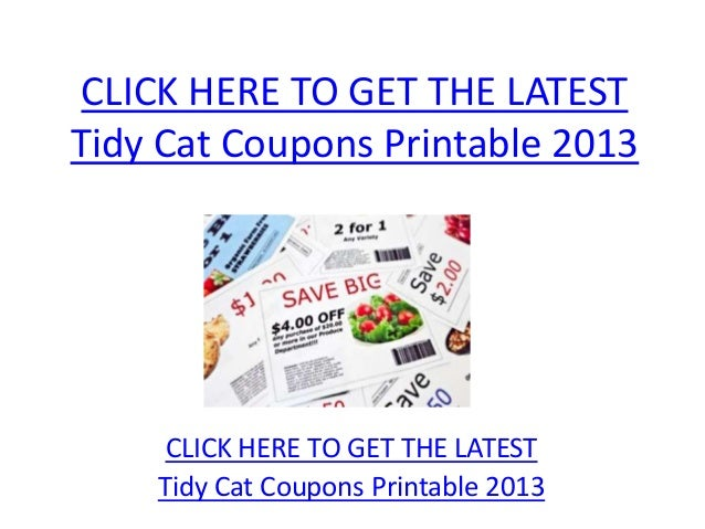 CLICK HERE TO GET THE LATESTTidy Cat Coupons Printable 2013     CLICK HERE TO GET THE LATEST    Tidy Cat Coupons Printable...