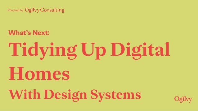 What's Next: Tidying Up Digital Homes With Design Systems Powered by