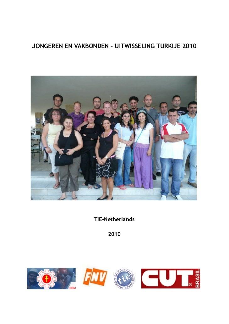 JONGEREN EN VAKBONDEN – UITWISSELING TURKIJE 2010                  TIE-Netherlands                       2010
