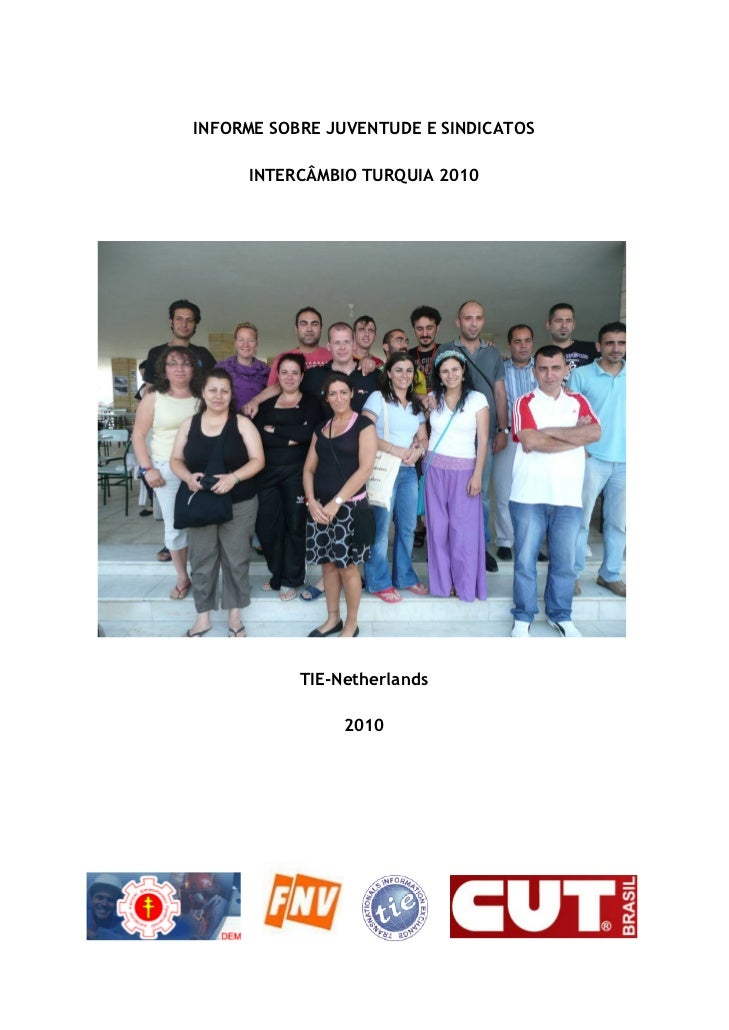INFORME SOBRE JUVENTUDE E SINDICATOS     INTERCÂMBIO TURQUIA 2010           TIE-Netherlands                2010
