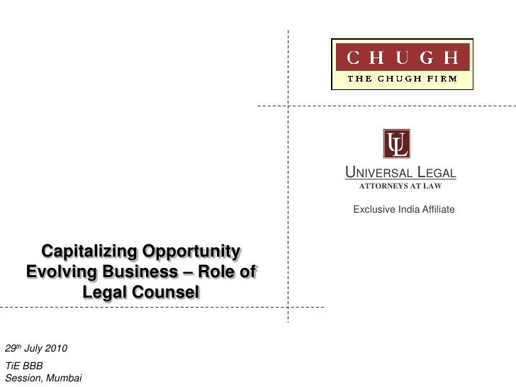 Capitalizing Opportunity Evolving Business – Role of Legal Counsel <br />