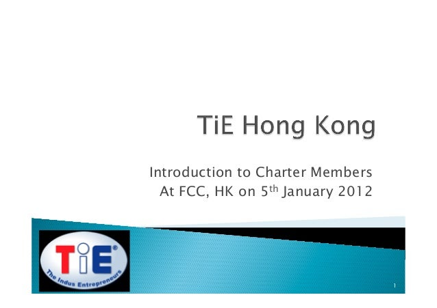 Introduction to Charter Members  At FCC, HK on 5th January 2012                                   1