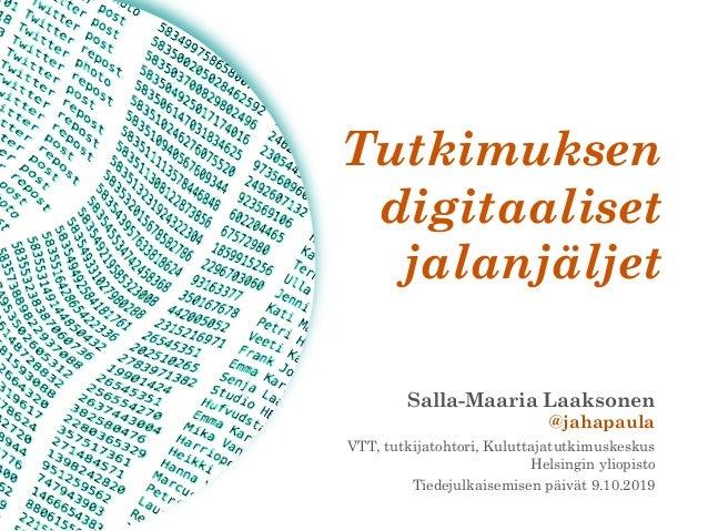 Salla-Maaria Laaksonen @jahapaula VTT, tutkijatohtori, Kuluttajatutkimuskeskus Helsingin yliopisto Tiedejulkaisemisen päiv...