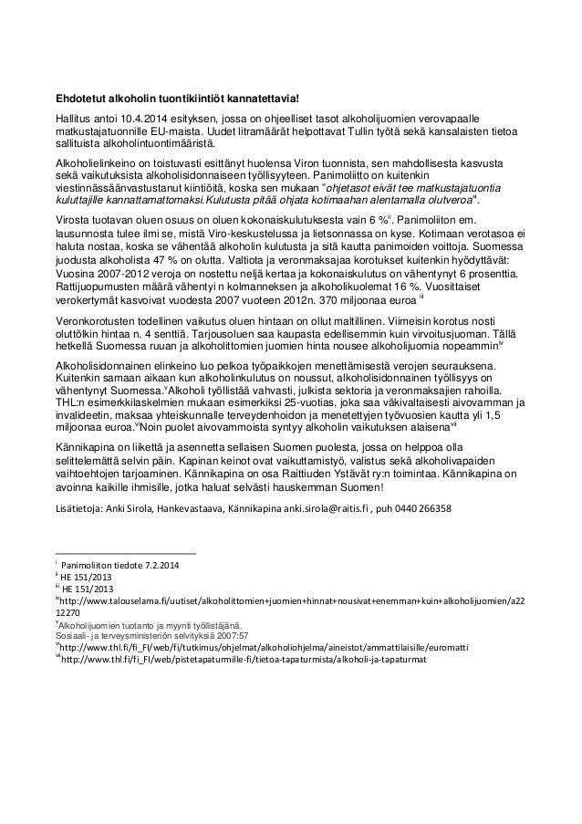 Ehdotetut alkoholin tuontikiintiöt kannatettavia! Hallitus antoi 10.4.2014 esityksen, jossa on ohjeelliset tasot alkoholij...