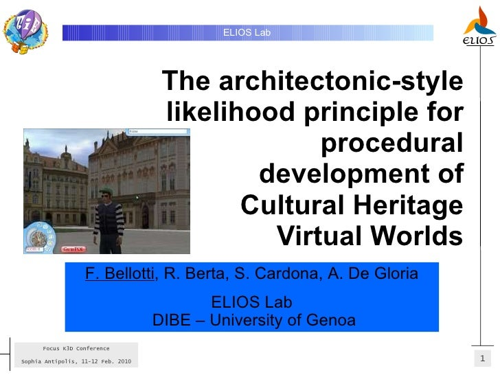 The architectonic-style likelihood principle for procedural development of Cultural Heritage Virtual Worlds ELIOS Lab   F....