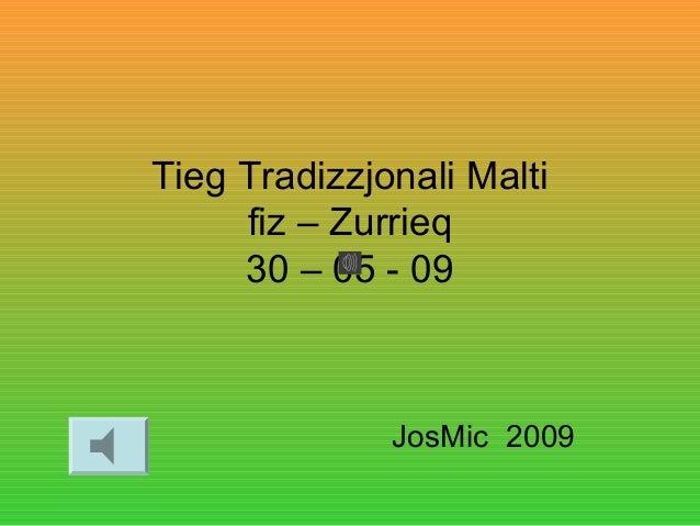Tieg Tradizzjonali Malti fiz – Zurrieq 30 – 05 - 09 JosMic 2009