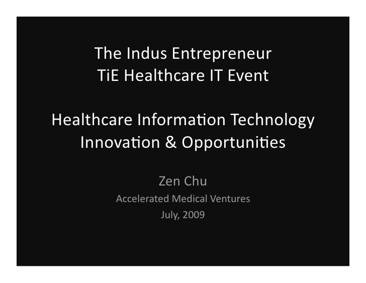 Healthcare Information TechnologyInnovation & OpportunitiesThe Indus EntrepreneurTiE Boston SymposiumMicrosoft New England...