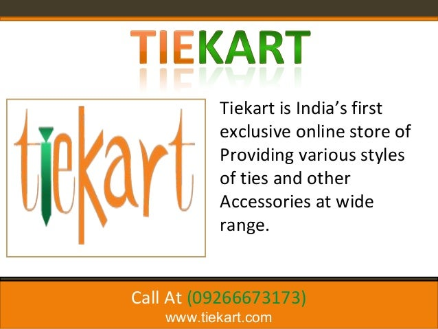 Tiekart is India's first exclusive online store of Providing various styles of ties and other Accessories at wide range. C...