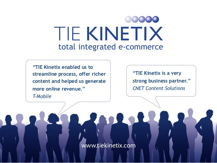 """TIE Kinetix enabled us tostreamline process, offer richer     ""TIE Kinetix is a verycontent and helped us generate       ..."