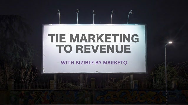 Tie marketing to revenue with Bizible by Marketo