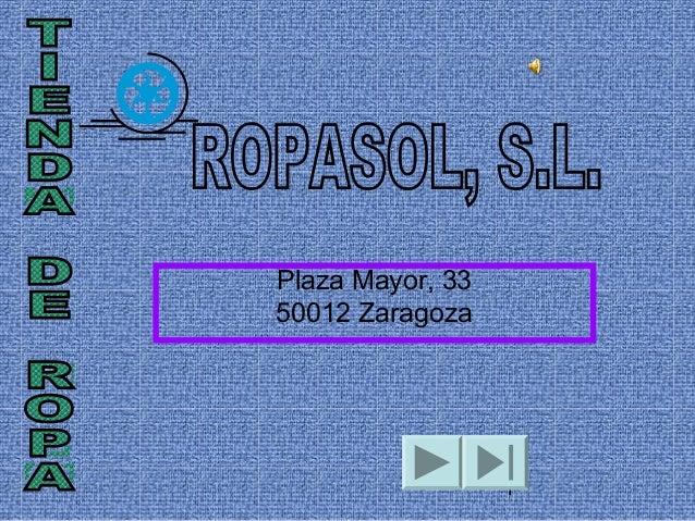 1 Plaza Mayor, 33 50012 Zaragoza