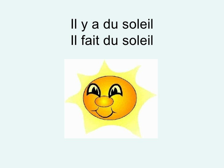 Il y a du soleil Il fait du soleil