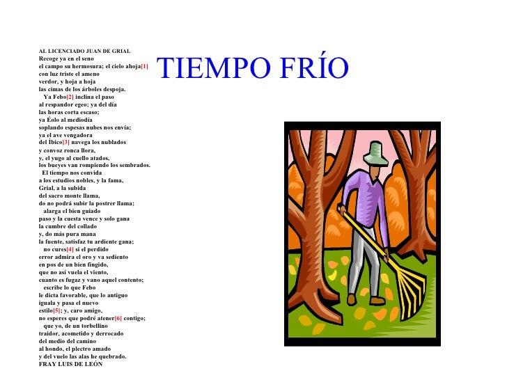 TIEMPO   FRÍO <ul><li>AL LICENCIADO JUAN DE GRIAL </li></ul><ul><li>Recoge ya en el seno </li></ul><ul><li>el campo su her...