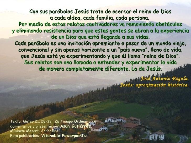 <ul><li>Con sus parábolas Jesús trata de acercar el reino de Dios a cada aldea, cada familia, cada persona.  </li></ul><ul...