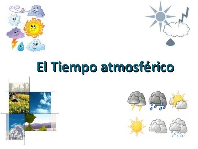 El Tiempo atmosférico