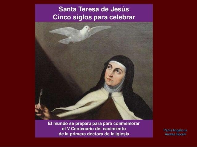 Santa Teresa de Jesús Cinco siglos para celebrar  El mundo se prepara para para conmemorar el V Centenario del nacimiento ...