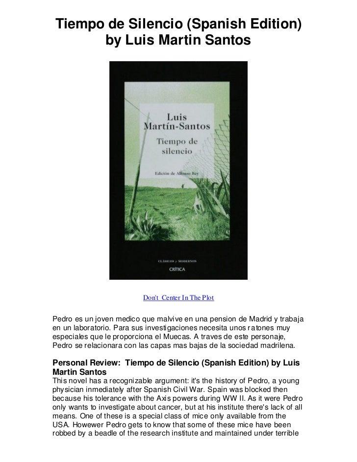 Tiempo de Silencio (Spanish Edition)      by Luis Martin Santos                             Dont Center In The PlotPedro e...
